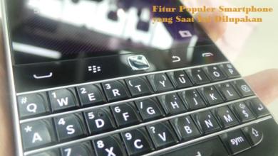 Fitur Populer Smartphone Yang Saat Ini Dilupakan
