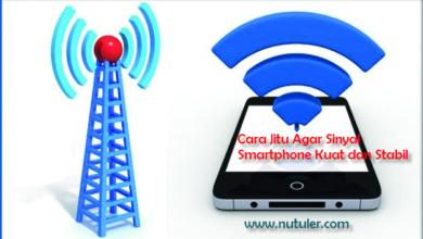 Cara jitu agar sinyal smartphone kuat dan stabil