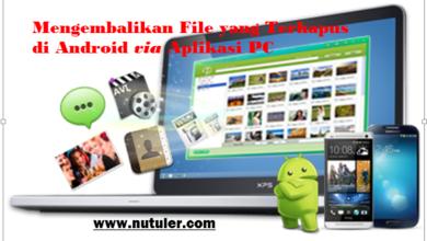 Mengembalikan File yang Terhapus di Android via Aplikasi PC