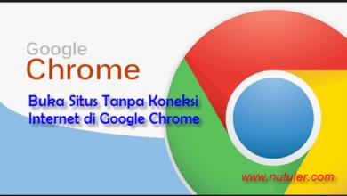 buka situs tanpa koneksi internet di google chrome