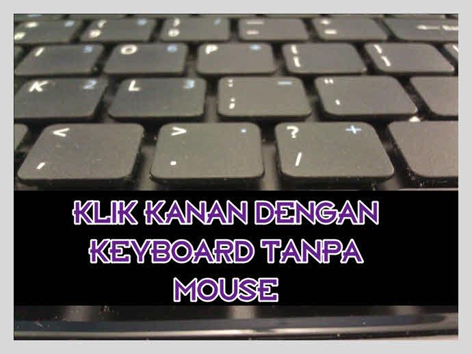 Cara klik kanan mouse tanpa mouse