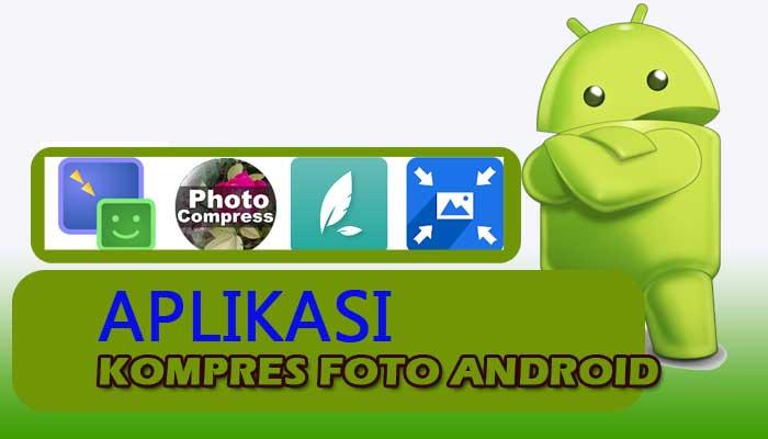 aplikasi kompres foto android